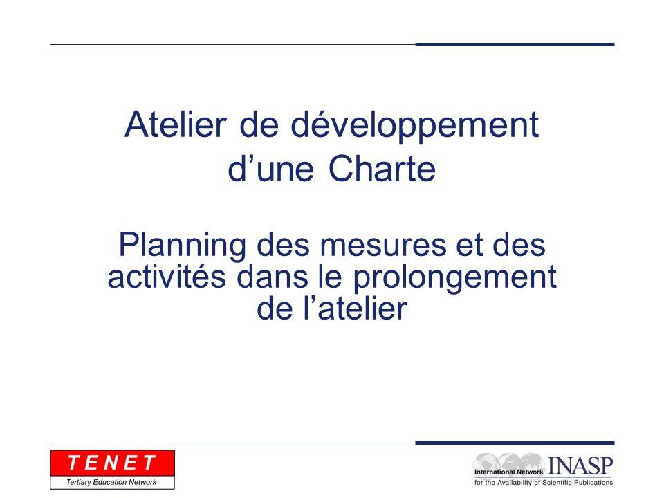 Atelier de développement dune Charte Planning des mesures et des activités dans le prolongement de latelier