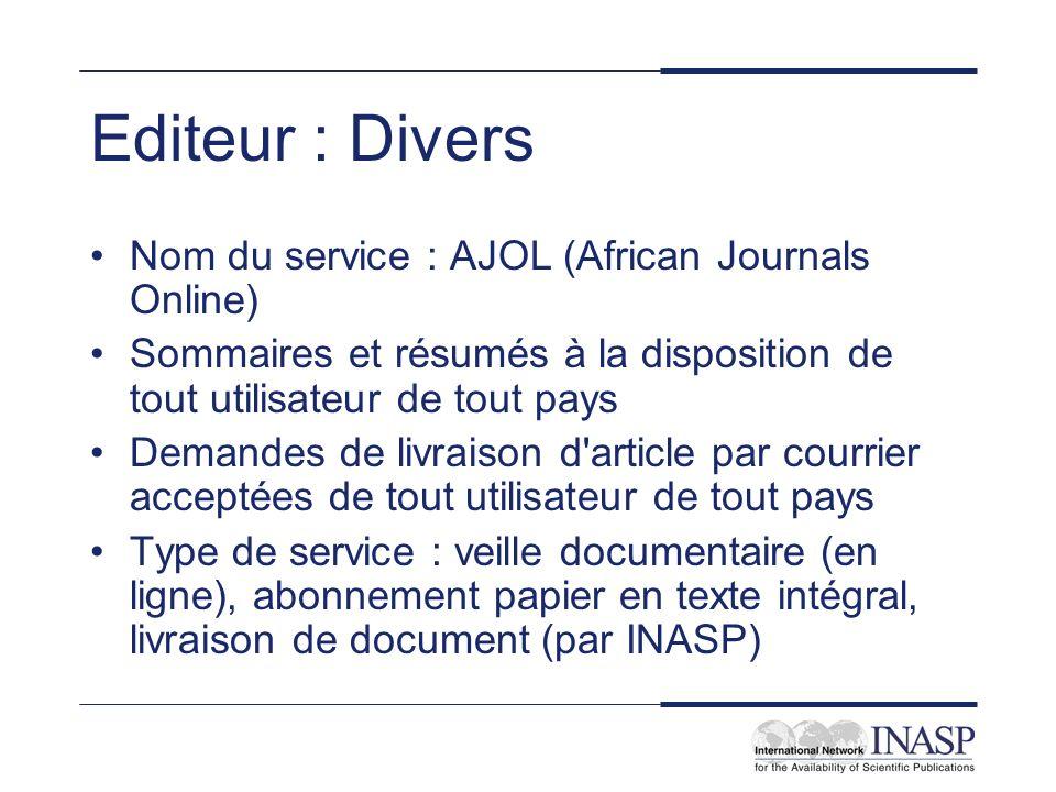 Editeur : Divers Nom du service : AJOL (African Journals Online) Sommaires et résumés à la disposition de tout utilisateur de tout pays Demandes de li