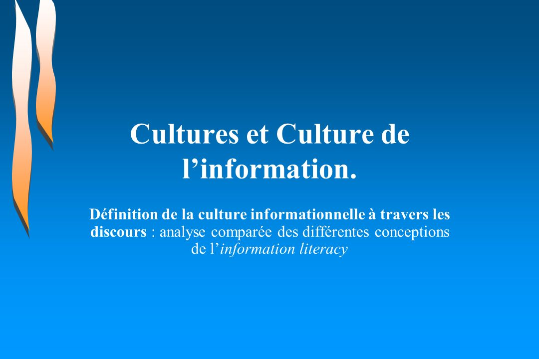 Cultures et Culture de linformation.