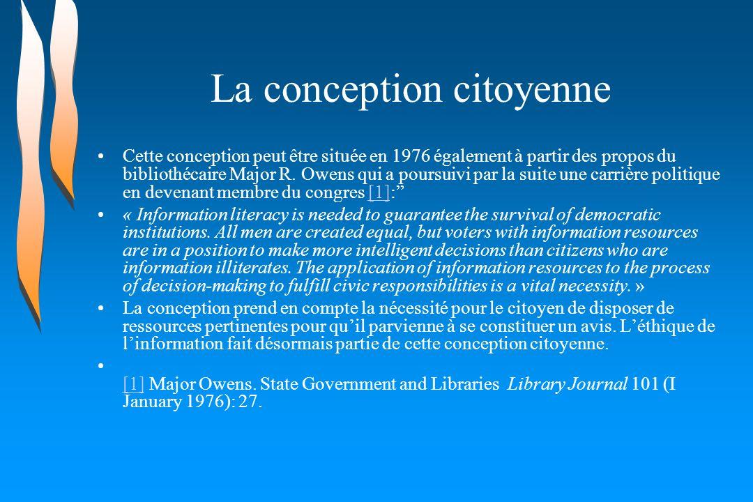 La conception citoyenne Cette conception peut être située en 1976 également à partir des propos du bibliothécaire Major R. Owens qui a poursuivi par l
