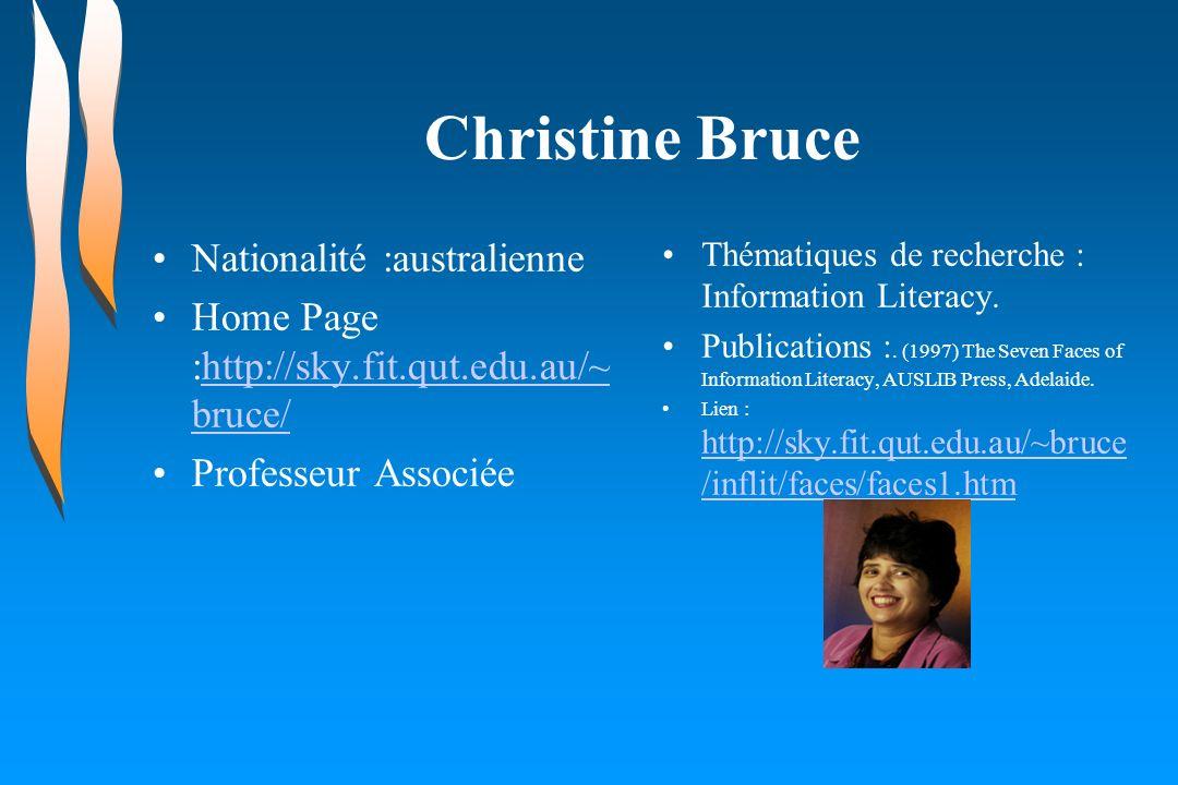Christine Bruce Nationalité :australienne Home Page :http://sky.fit.qut.edu.au/~ bruce/http://sky.fit.qut.edu.au/~ bruce/ Professeur Associée Thématiq