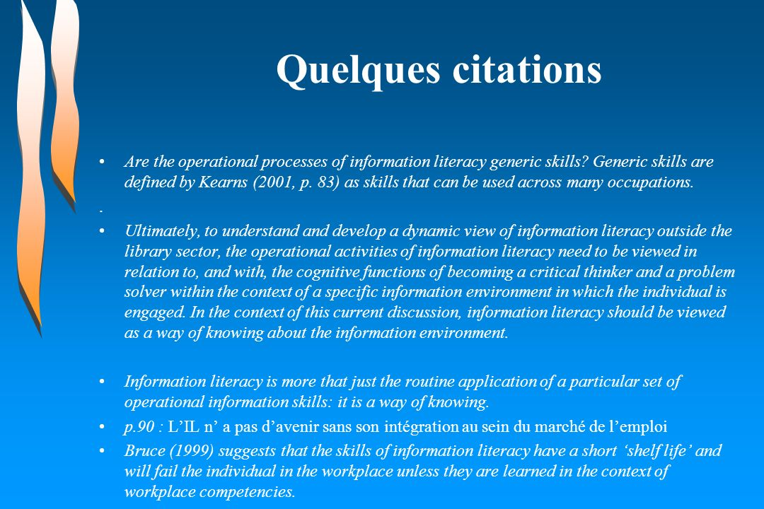 Quelques citations Are the operational processes of information literacy generic skills.