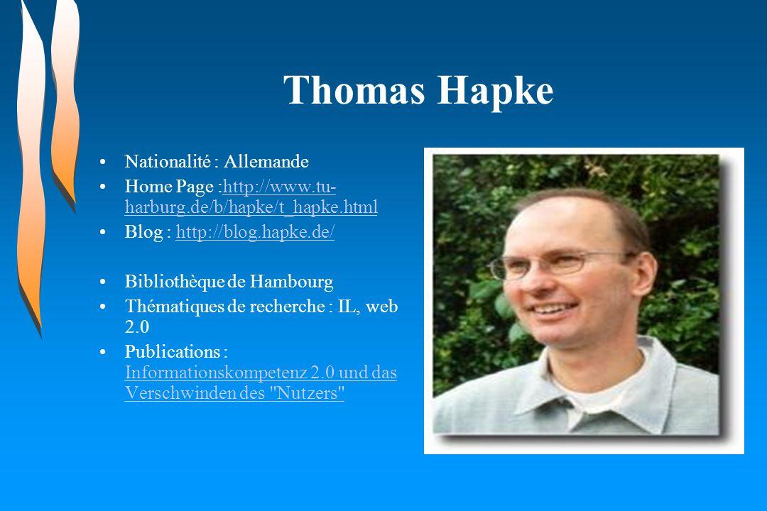 Thomas Hapke Nationalité : Allemande Home Page :http://www.tu- harburg.de/b/hapke/t_hapke.htmlhttp://www.tu- harburg.de/b/hapke/t_hapke.html Blog : ht