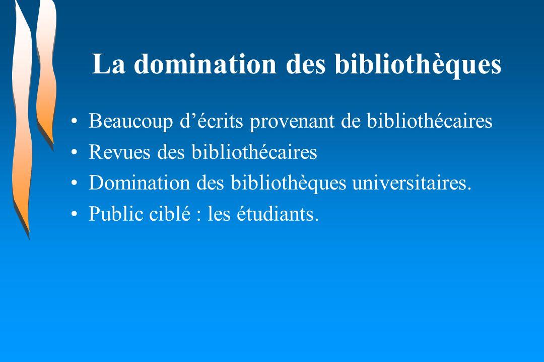 La domination des bibliothèques Beaucoup décrits provenant de bibliothécaires Revues des bibliothécaires Domination des bibliothèques universitaires.