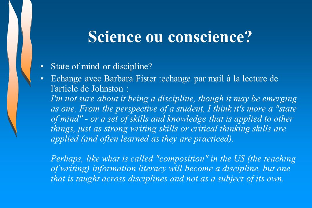 Science ou conscience.State of mind or discipline.