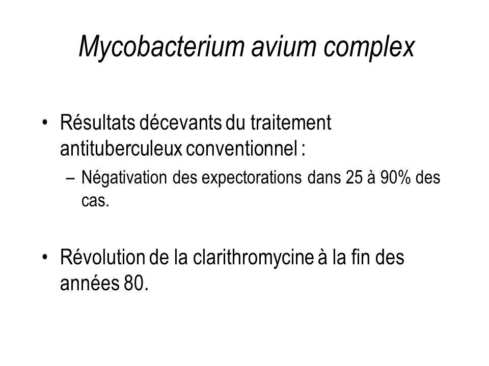 Mycobacterium avium complex Effets indésirables : –Tanaka 46 patients 3 arrêts clarithromycine (rash/hypoacousie/diarrhée) 10 dus aux autres antibiotiques (BAV, rash, oreille interne, hépatite, hypothyroïdie) –Griffith 92 patients 10 azithromycine (hypoacousie, troubles digestifs) 1/3 des patients sous rifabutine (troubles digestifs, arthralgies, frissons, fièvre, leucopénie) 2 BAV avec arrêt éthambutol.