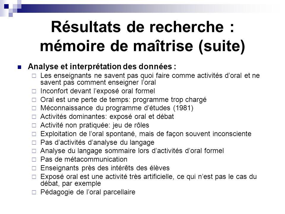Résultats de recherche : mémoire de maîtrise (suite) Analyse et interprétation des données : Les enseignants ne savent pas quoi faire comme activités