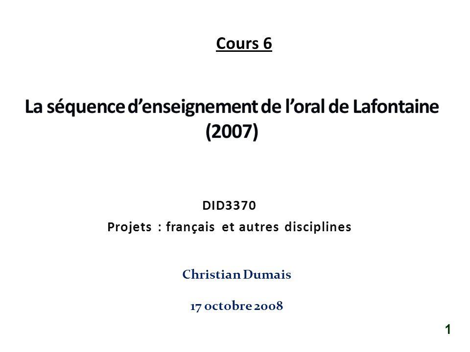 DID3370 Projets : français et autres disciplines Christian Dumais 17 octobre 2008 1 Cours 6