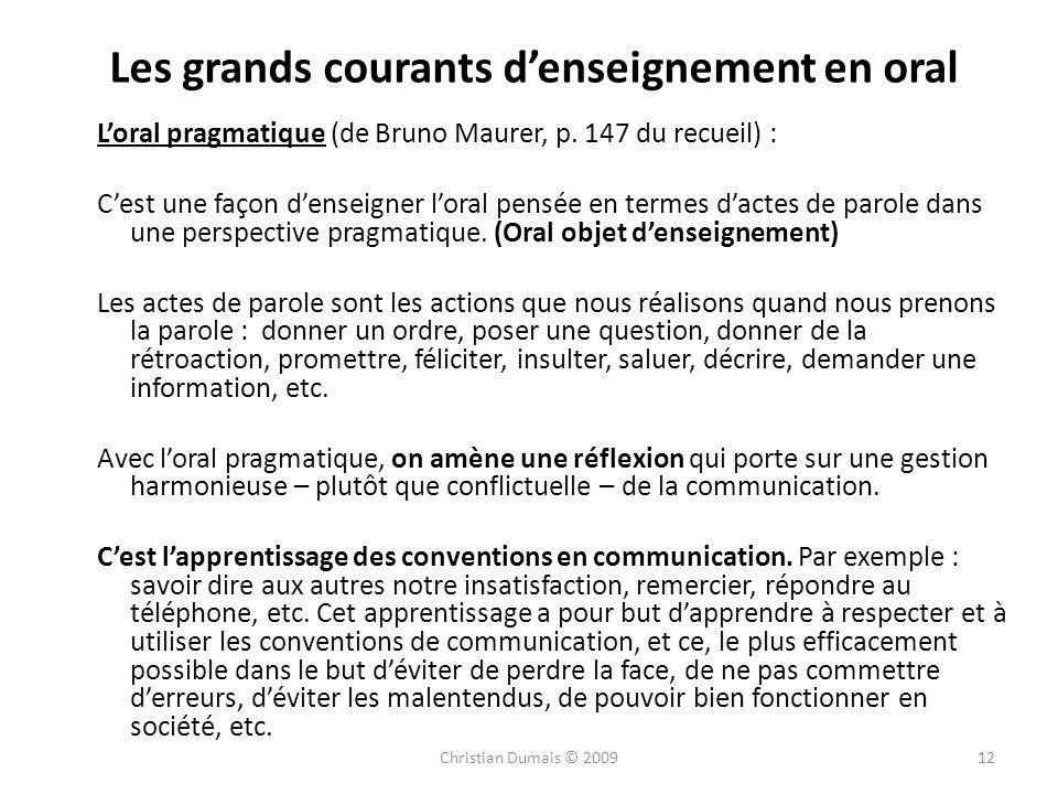 Les grands courants denseignement en oral Loral pragmatique (de Bruno Maurer, p. 147 du recueil) : Cest une façon denseigner loral pensée en termes da