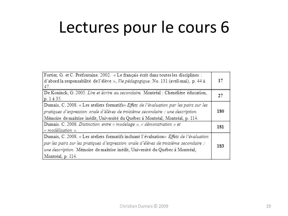 Lectures pour le cours 6 19Christian Dumais © 2009 Fortier, G. et C. Préfontaine. 2002. « Le français écrit dans toutes les disciplines : dabord la re
