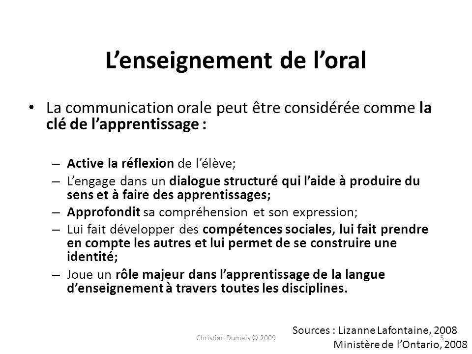 Lenseignement de loral La communication orale peut être considérée comme la clé de lapprentissage : – Active la réflexion de lélève; – Lengage dans un