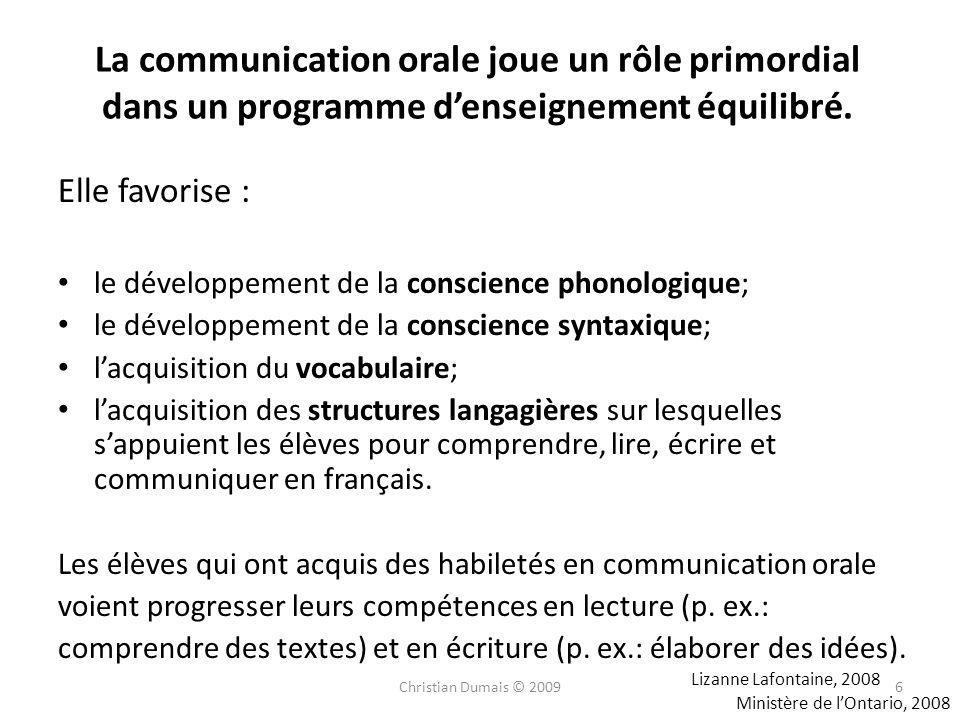 La communication orale joue un rôle primordial dans un programme denseignement équilibré. Elle favorise : le développement de la conscience phonologiq
