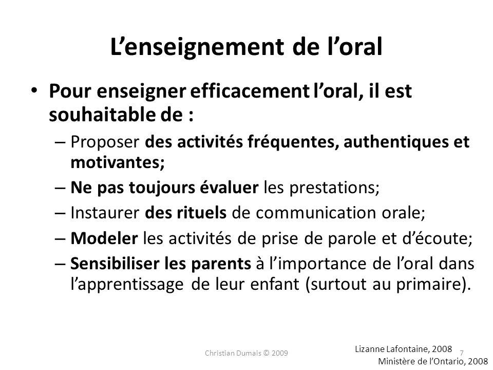 Lenseignement de loral Pour enseigner efficacement loral, il est souhaitable de : – Proposer des activités fréquentes, authentiques et motivantes; – N