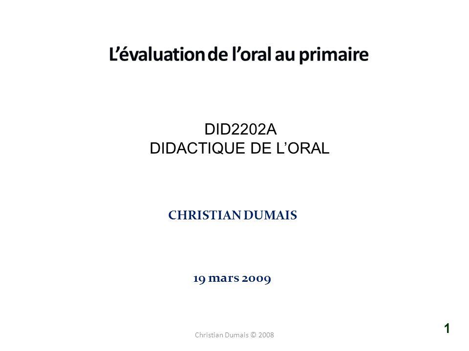 DID2202A DIDACTIQUE DE LORAL CHRISTIAN DUMAIS 19 mars 2009 1 Christian Dumais © 2008
