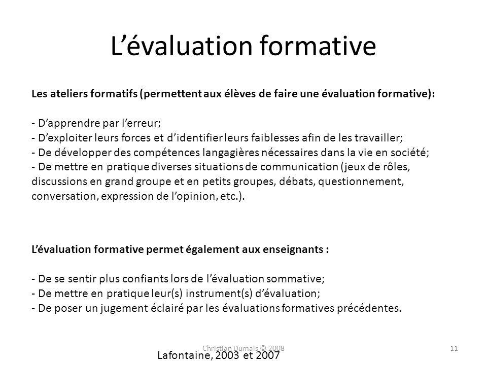 Lévaluation formative Les ateliers formatifs (permettent aux élèves de faire une évaluation formative): - Dapprendre par lerreur; - Dexploiter leurs f