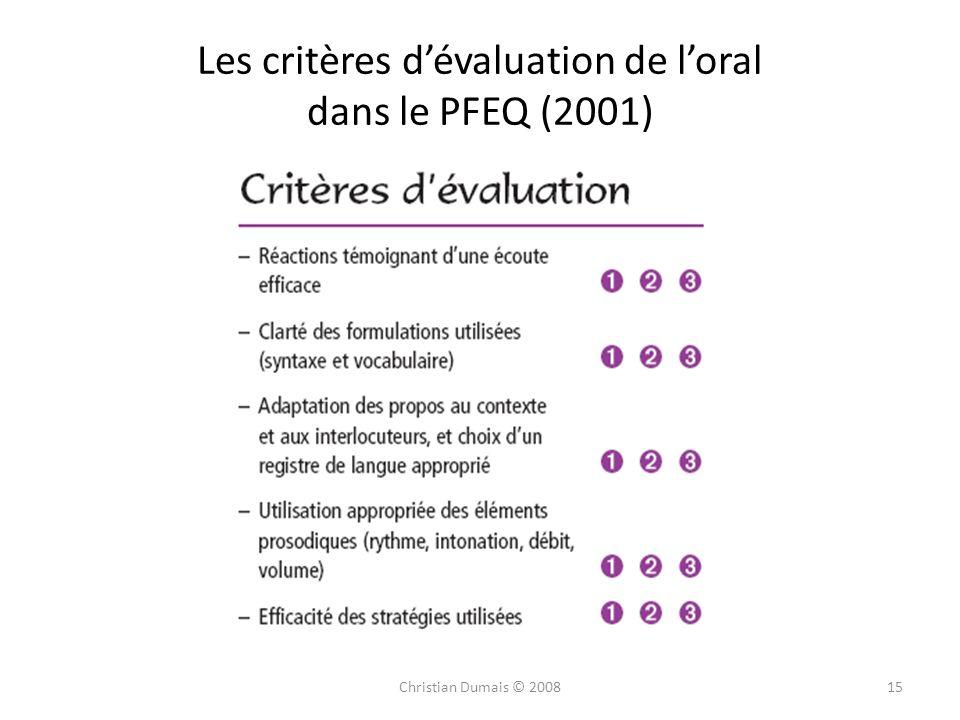Les critères dévaluation de loral dans le PFEQ (2001) 15Christian Dumais © 2008