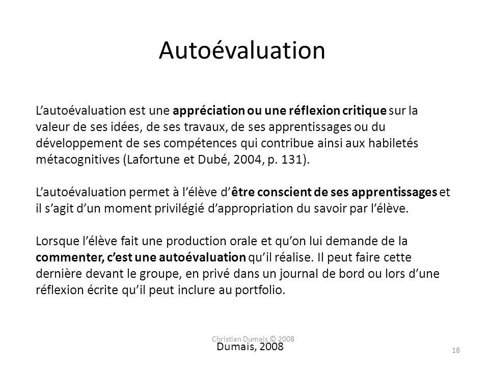 Autoévaluation Lautoévaluation est une appréciation ou une réflexion critique sur la valeur de ses idées, de ses travaux, de ses apprentissages ou du