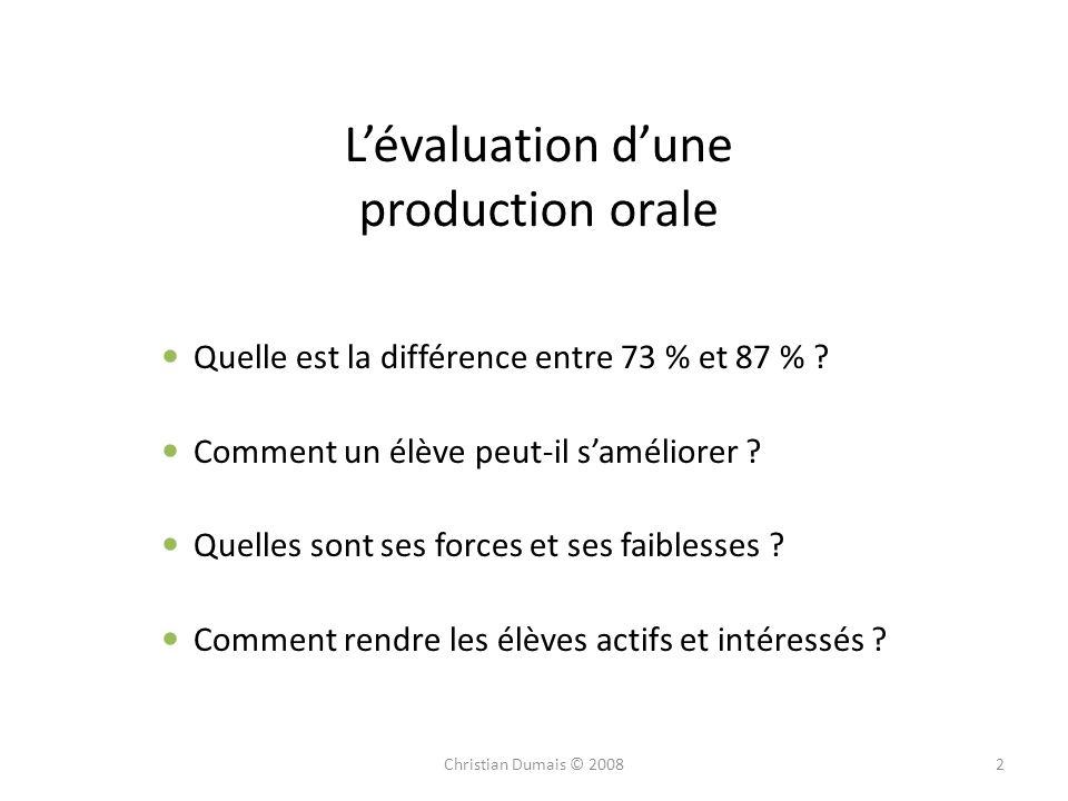 Lévaluation dune production orale Quelle est la différence entre 73 % et 87 % ? Comment un élève peut-il saméliorer ? Quelles sont ses forces et ses f