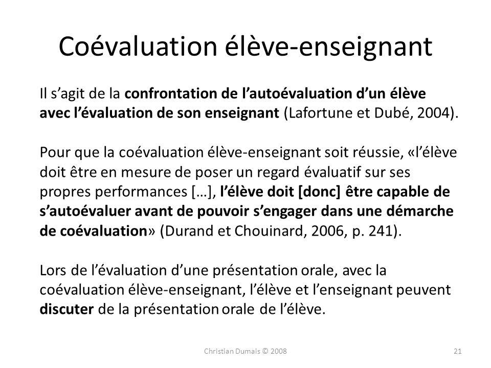 Coévaluation élève-enseignant Il sagit de la confrontation de lautoévaluation dun élève avec lévaluation de son enseignant (Lafortune et Dubé, 2004).
