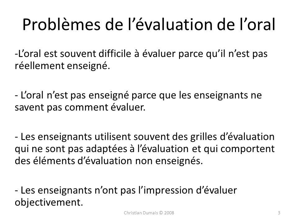 Problèmes de lévaluation de loral -Loral est souvent difficile à évaluer parce quil nest pas réellement enseigné. - Loral nest pas enseigné parce que