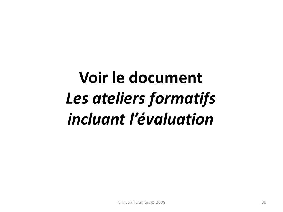 Voir le document Les ateliers formatifs incluant lévaluation Christian Dumais © 200836