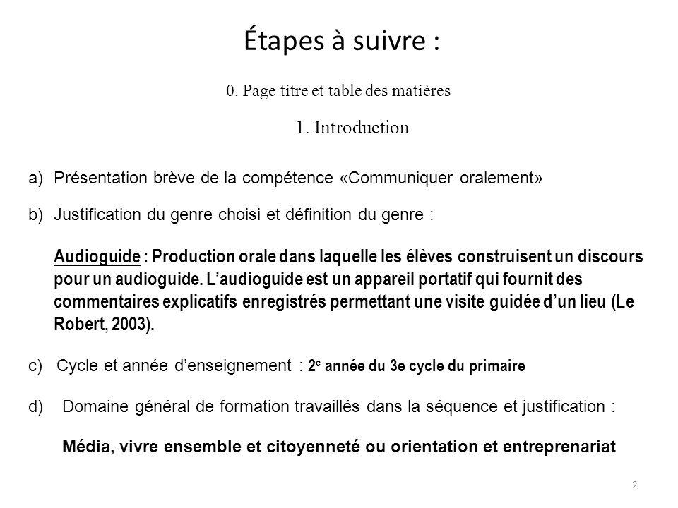 0. Page titre et table des matières 2 Étapes à suivre : 1. Introduction a)Présentation brève de la compétence «Communiquer oralement» b)Justification