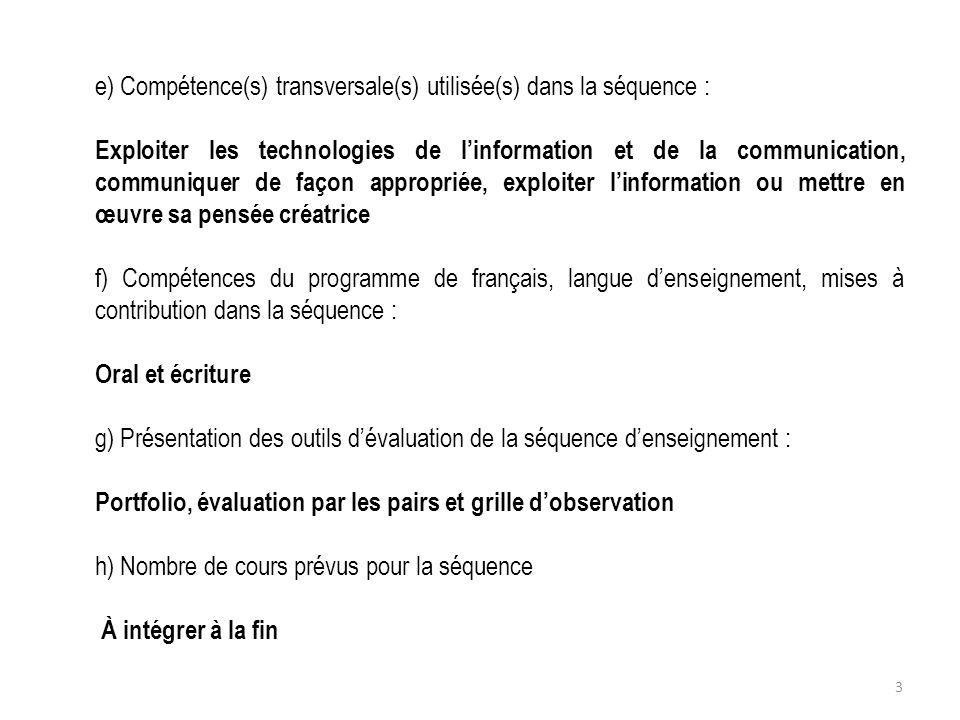 e) Compétence(s) transversale(s) utilisée(s) dans la séquence : Exploiter les technologies de linformation et de la communication, communiquer de faço