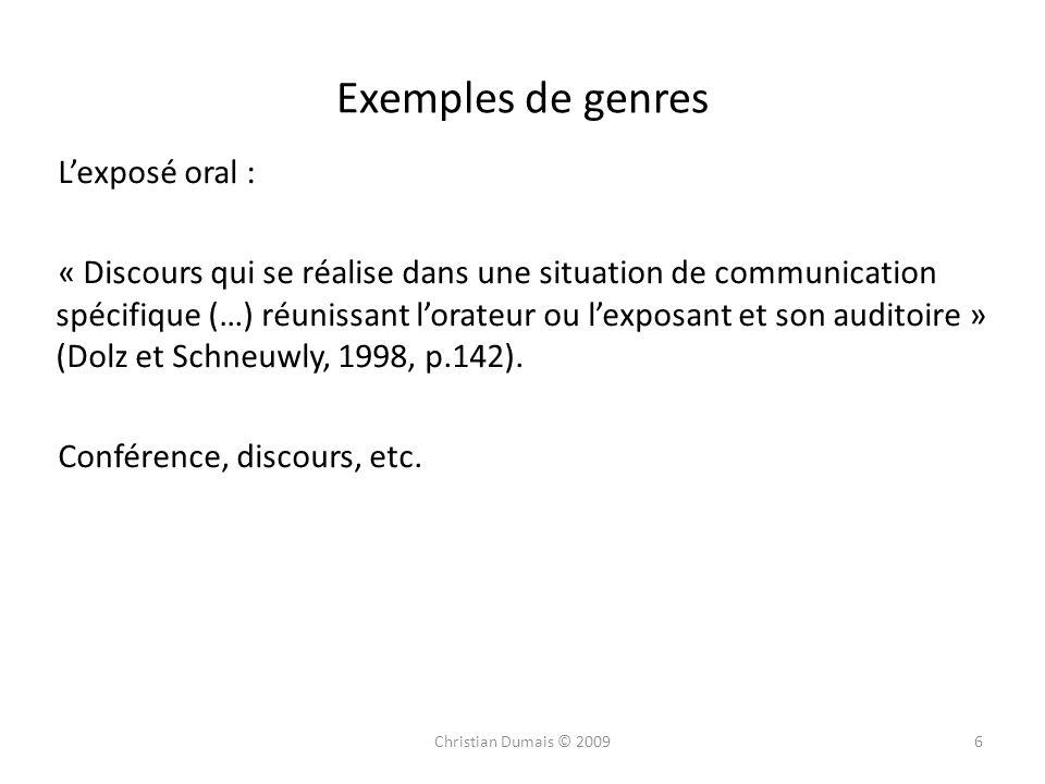 Exemples de genres Lexposé oral : « Discours qui se réalise dans une situation de communication spécifique (…) réunissant lorateur ou lexposant et son auditoire » (Dolz et Schneuwly, 1998, p.142).