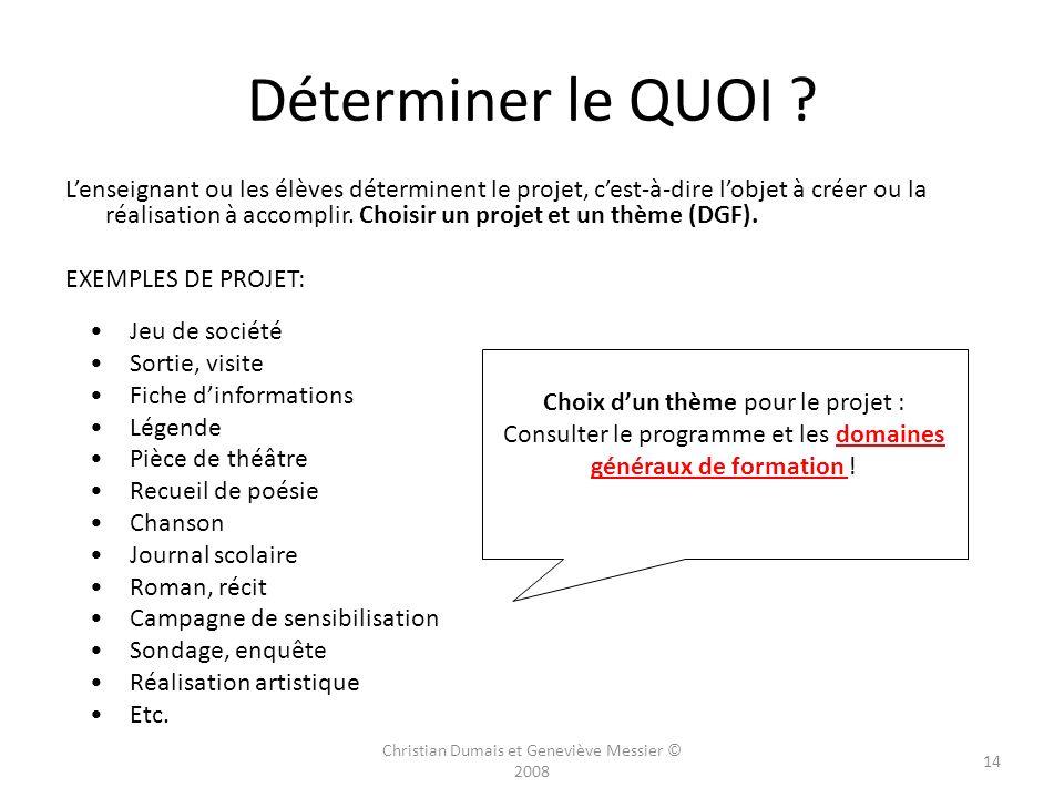 Définition : Cest durant cette première phase que lenseignant ou les élèves déterminent lobjet du projet, sa forme finale et le public cible auquel il