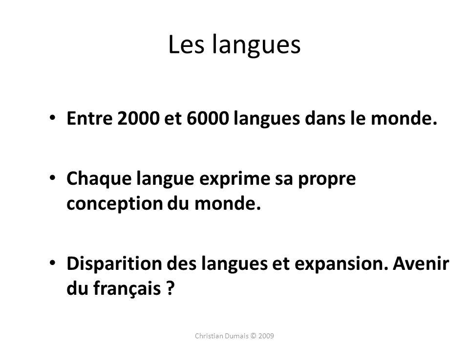 Les langues Entre 2000 et 6000 langues dans le monde. Chaque langue exprime sa propre conception du monde. Disparition des langues et expansion. Aveni