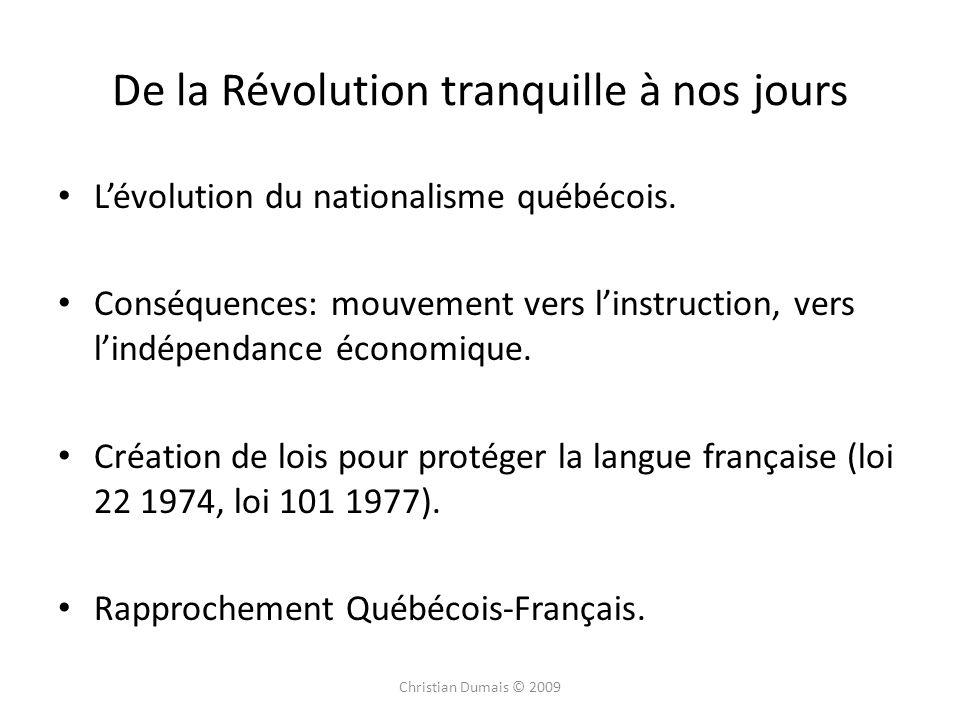 De la Révolution tranquille à nos jours Lévolution du nationalisme québécois. Conséquences: mouvement vers linstruction, vers lindépendance économique