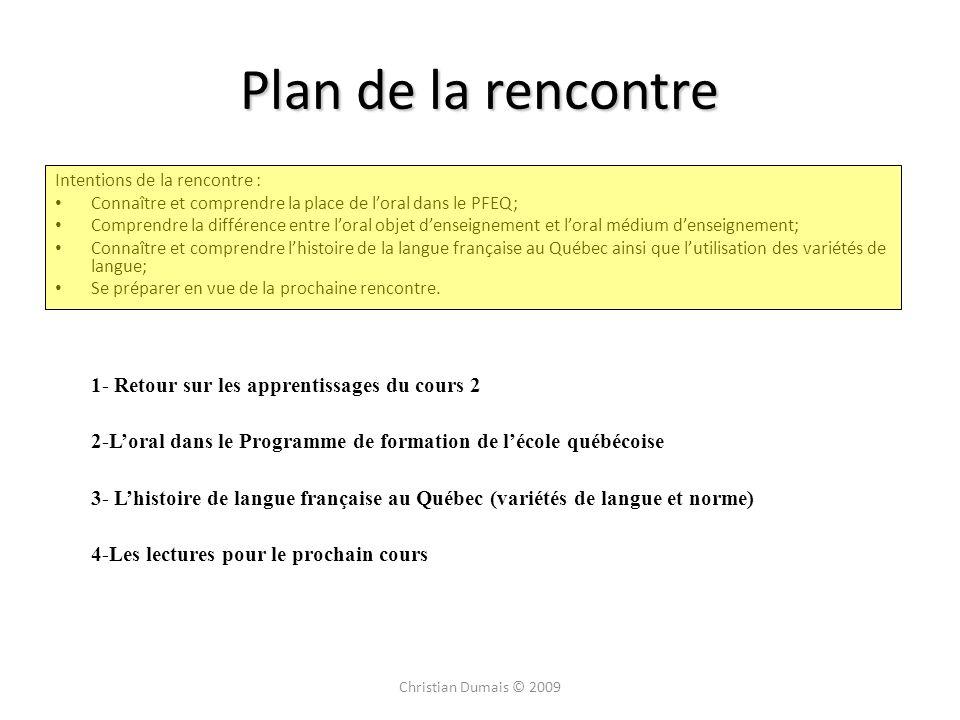 Plan de la rencontre Intentions de la rencontre : Connaître et comprendre la place de loral dans le PFEQ; Comprendre la différence entre loral objet d