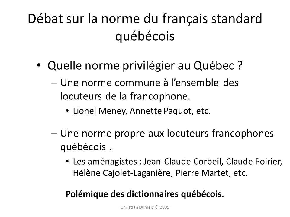 Débat sur la norme du français standard québécois Quelle norme privilégier au Québec ? – Une norme commune à lensemble des locuteurs de la francophone