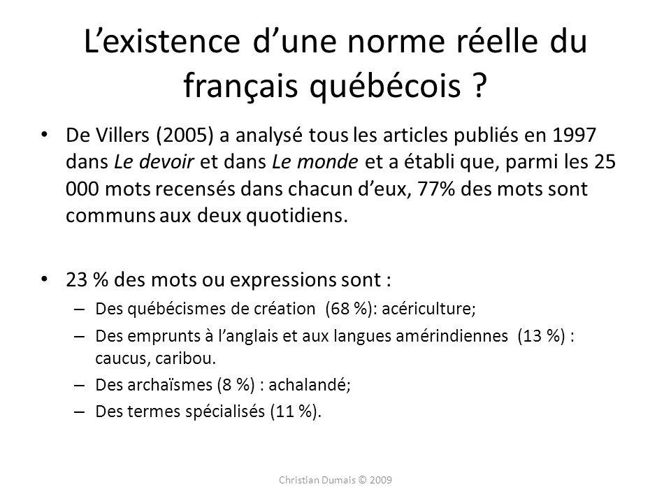 Lexistence dune norme réelle du français québécois ? De Villers (2005) a analysé tous les articles publiés en 1997 dans Le devoir et dans Le monde et
