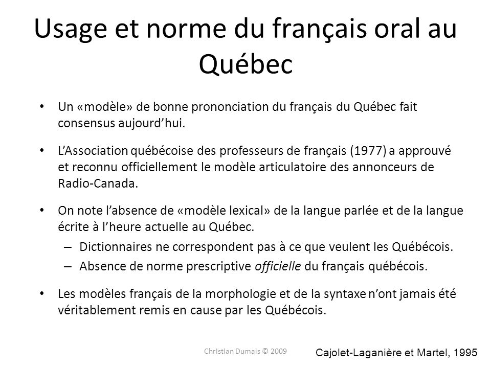 Usage et norme du français oral au Québec Un «modèle» de bonne prononciation du français du Québec fait consensus aujourdhui. LAssociation québécoise
