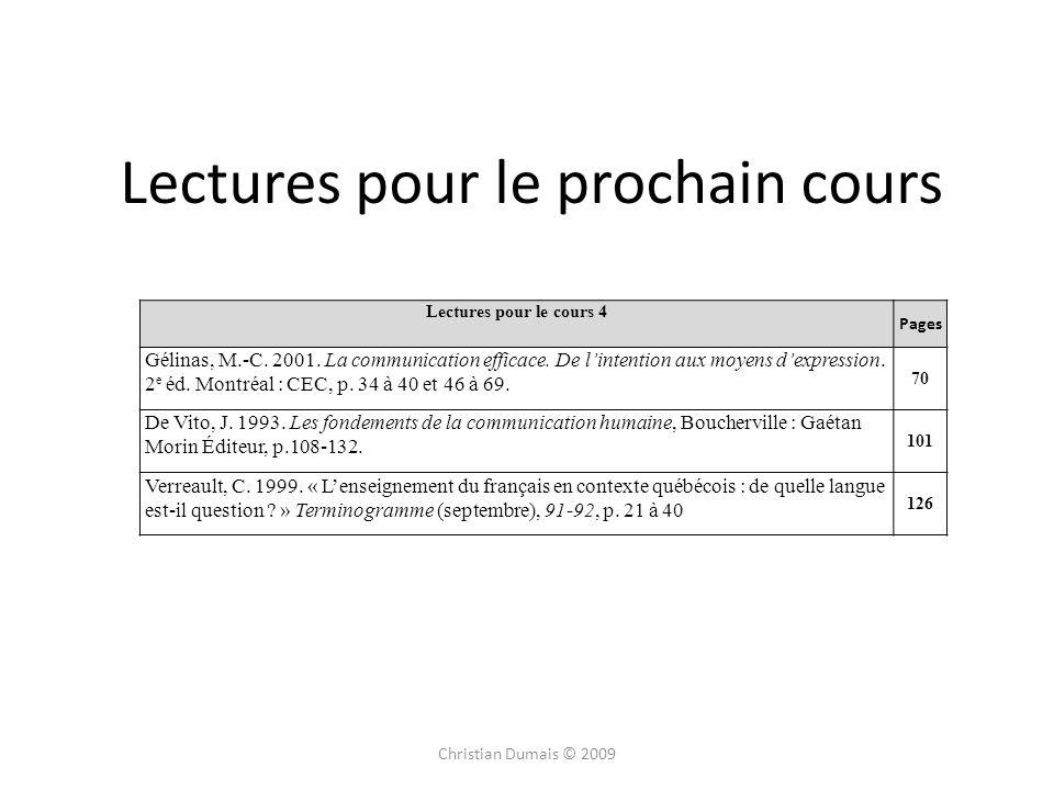 Lectures pour le prochain cours Lectures pour le cours 4 Pages Gélinas, M.-C. 2001. La communication efficace. De lintention aux moyens dexpression. 2