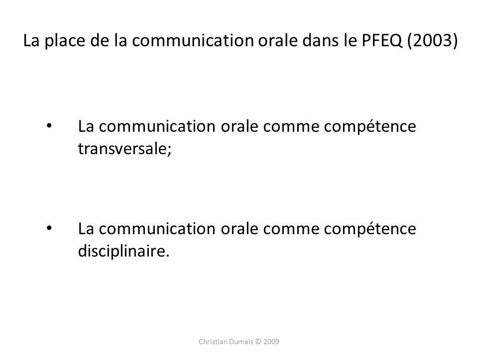 La place de la communication orale dans le PFEQ (2003) La communication orale comme compétence transversale; La communication orale comme compétence disciplinaire.