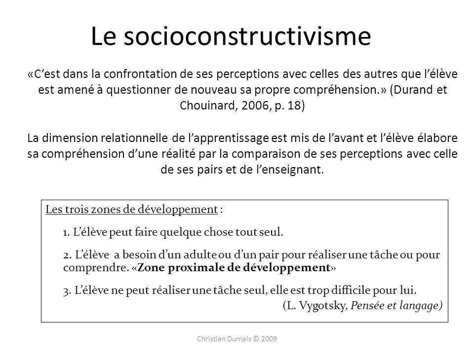 Le socioconstructivisme «Cest dans la confrontation de ses perceptions avec celles des autres que lélève est amené à questionner de nouveau sa propre