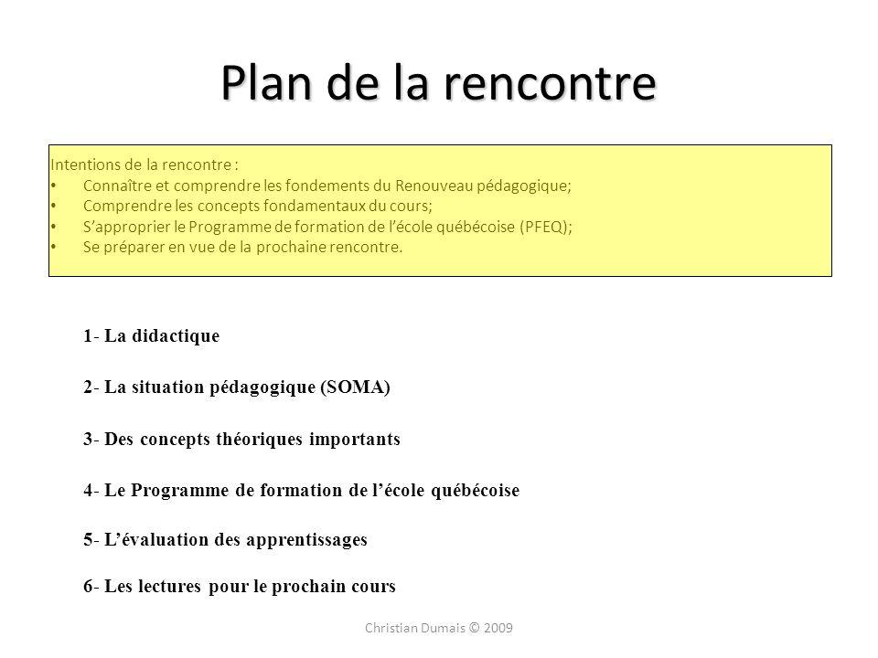 Plan de la rencontre Intentions de la rencontre : Connaître et comprendre les fondements du Renouveau pédagogique; Comprendre les concepts fondamentau
