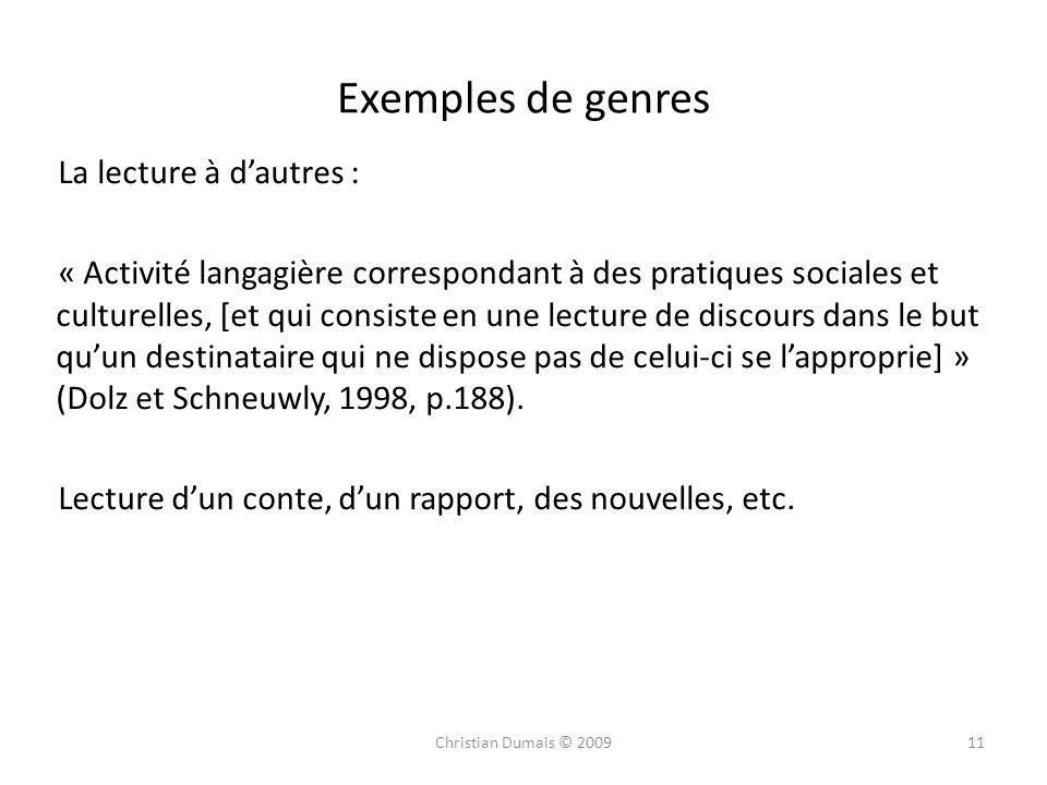 Exemples de genres La lecture à dautres : « Activité langagière correspondant à des pratiques sociales et culturelles, [et qui consiste en une lecture