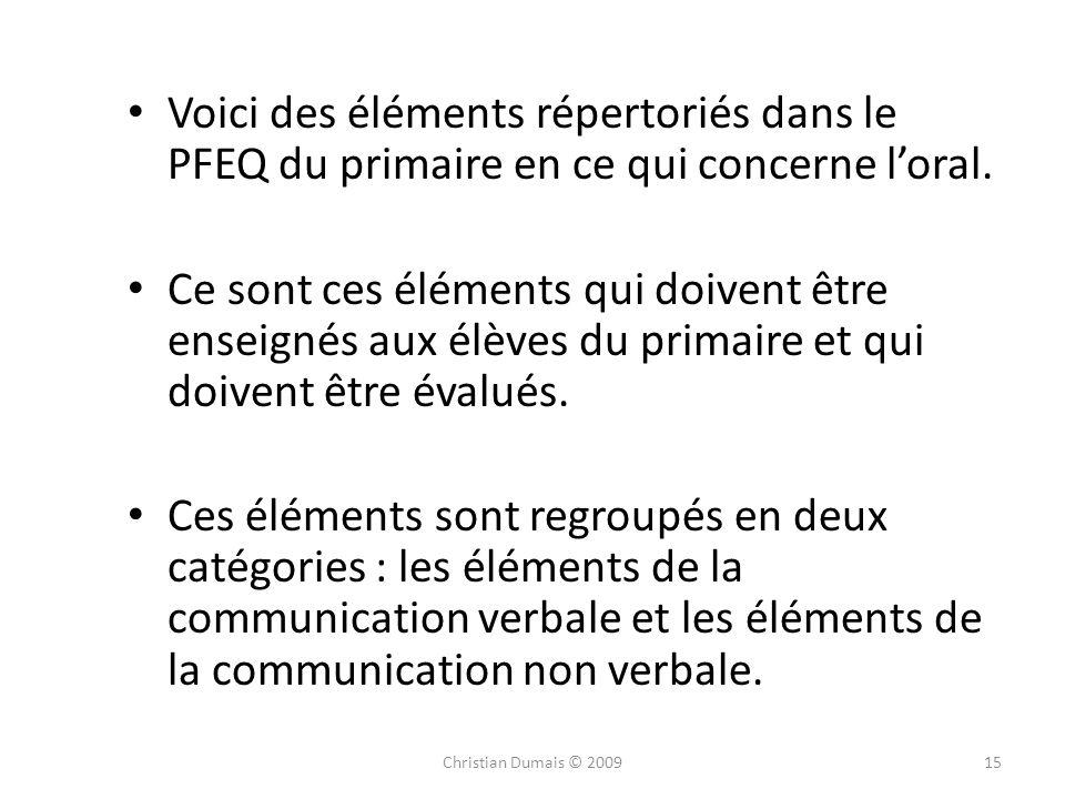 Voici des éléments répertoriés dans le PFEQ du primaire en ce qui concerne loral. Ce sont ces éléments qui doivent être enseignés aux élèves du primai