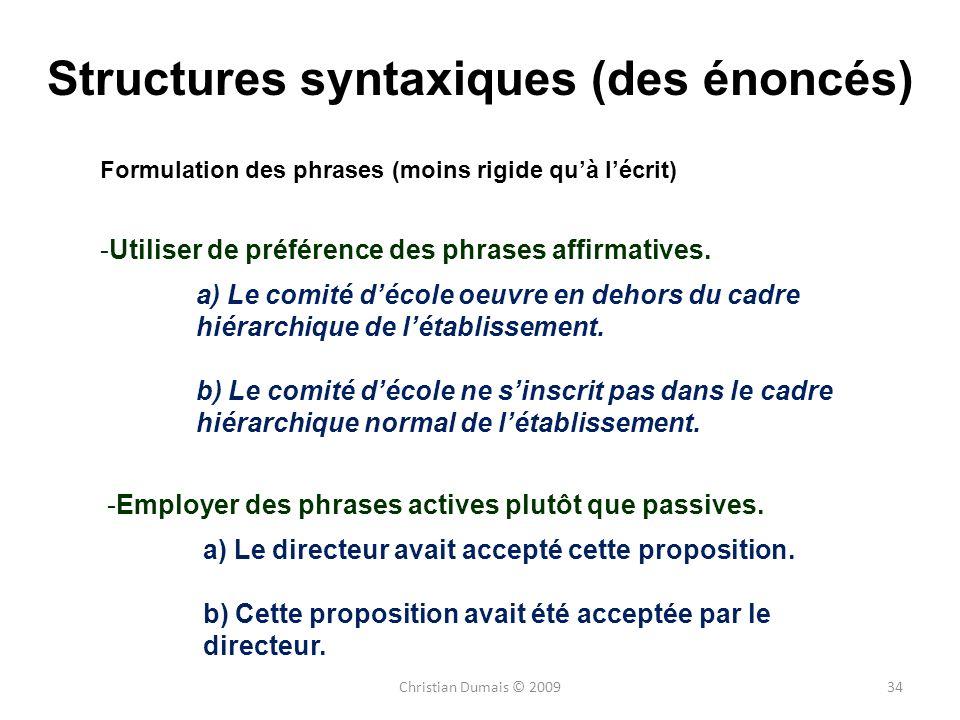 34 -Utiliser de préférence des phrases affirmatives. a) Le comité décole oeuvre en dehors du cadre hiérarchique de létablissement. b) Le comité décole