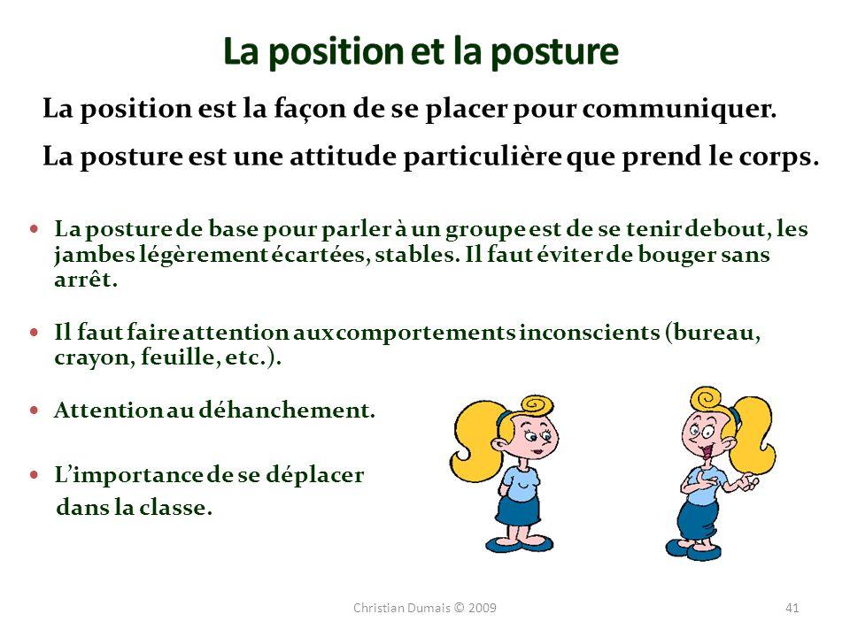 La position est la façon de se placer pour communiquer. La posture est une attitude particulière que prend le corps. La posture de base pour parler à