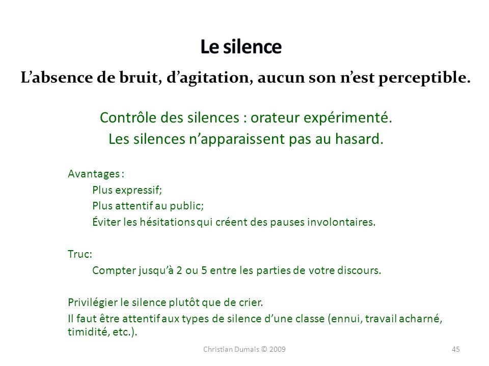 Contrôle des silences : orateur expérimenté. Les silences napparaissent pas au hasard. Avantages : Plus expressif; Plus attentif au public; Éviter les