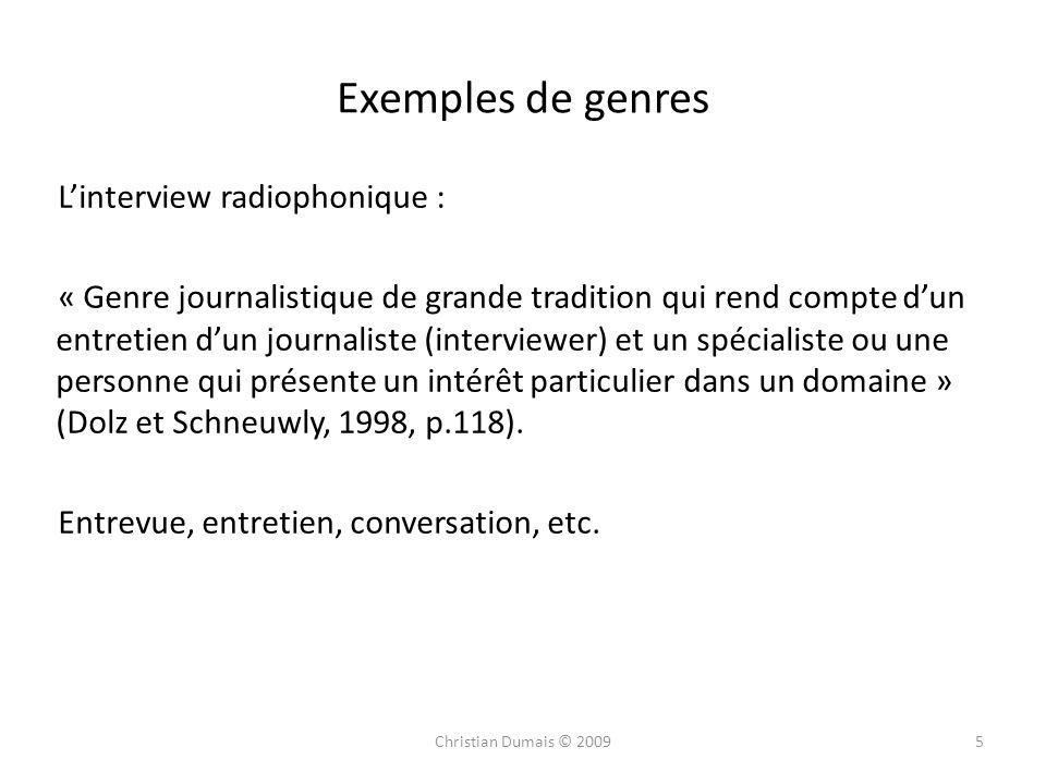 Exemples de genres Linterview radiophonique : « Genre journalistique de grande tradition qui rend compte dun entretien dun journaliste (interviewer) e