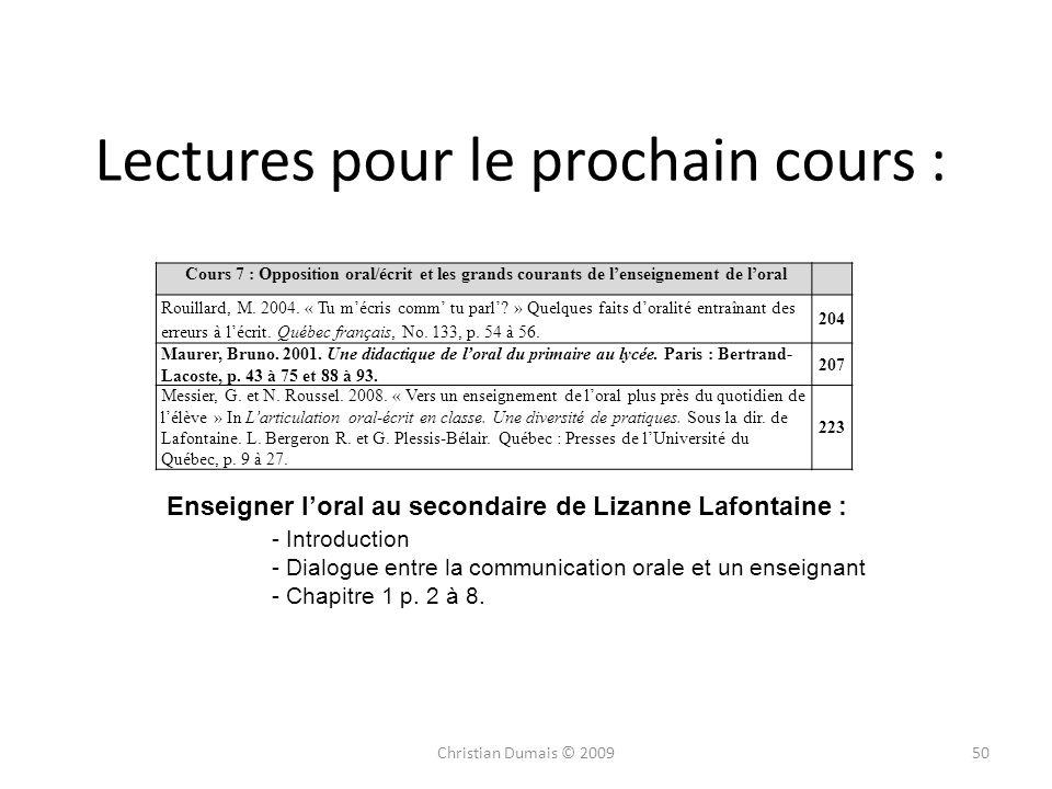Lectures pour le prochain cours : 50Christian Dumais © 2009 Cours 7 : Opposition oral/écrit et les grands courants de lenseignement de loral Rouillard