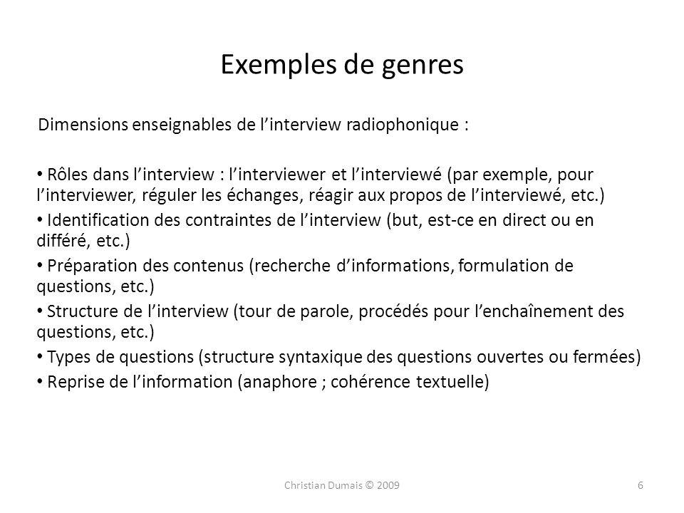Exemples de genres Dimensions enseignables de linterview radiophonique : Rôles dans linterview : linterviewer et linterviewé (par exemple, pour linter