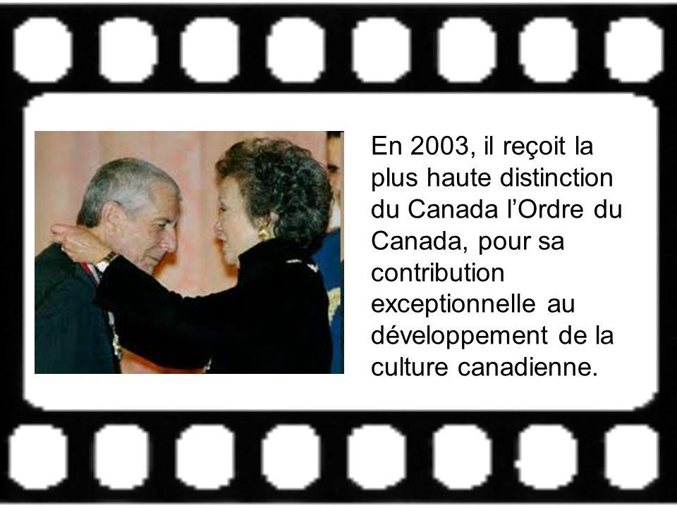 En 2003, il reçoit la plus haute distinction du Canada lOrdre du Canada, pour sa contribution exceptionnelle au développement de la culture canadienne