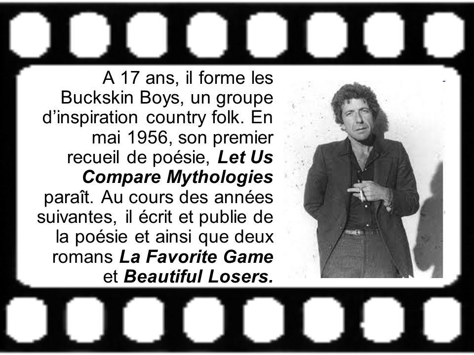 A 17 ans, il forme les Buckskin Boys, un groupe dinspiration country folk. En mai 1956, son premier recueil de poésie, Let Us Compare Mythologies para