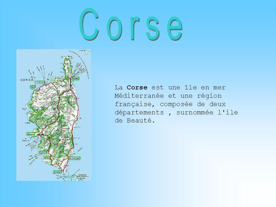 La Corse est une île en mer Méditerranée et une région française, composée de deux départements, surnommée l'ile de Beauté.